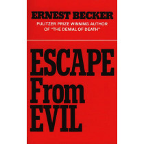 Escape from Evil by Ernest Becker, 9780029024508