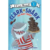 Clark the Shark: Too Many Treats by Bruce Hale, 9780062279163
