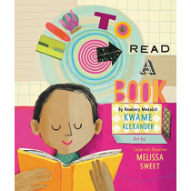How to Read a Book by Kwame Alexander, 9780062307811