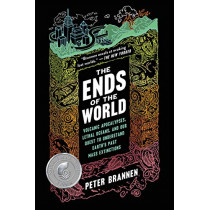 The Ends of the World: Volcanic Apocalypses, Lethal Oceans, and Our Quest to Understand Earth's Past Mass Extinctions by Peter Brannen, 9780062364814