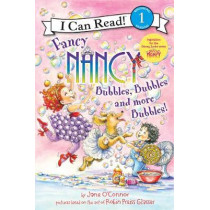Fancy Nancy: Bubbles, Bubbles, and More Bubbles! (I Can Read Level 1) by Jane O'Connor, 9780062377890