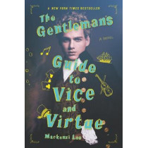 The Gentleman's Guide to Vice and Virtue by Mackenzi Lee, 9780062382818