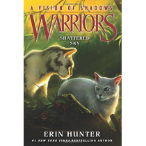 Warriors: A Vision of Shadows #3: Shattered Sky (Warriors: A Vision of Shadows 3) by Erin Hunter, 9780062386472