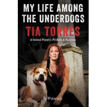 My Life Among the Underdogs: A Memoir by Tia Torres, 9780062419798