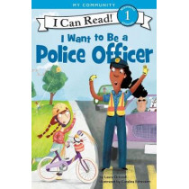 I Want to Be a Police Officer (I Can Read Level 1) by Laura Driscoll, 9780062432438