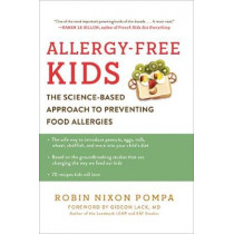Allergy-Free Kids: The Science-Based Approach to Preventing Food Allergies by Robin Nixon Pompa, 9780062440709