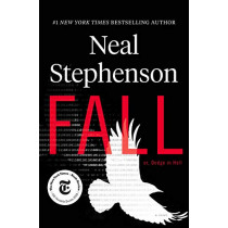 Fall; Or, Dodge in Hell by Neal Stephenson, 9780062458711
