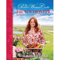 The Pioneer Woman Cooks: The New Frontier: 112 Fantastic Favorites for Everyday Eating by Ree Drummond, 9780062561374