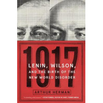1917: Lenin, Wilson, and the Birth of the New World Disorder by Arthur Herman, 9780062570895