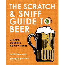 The Scratch & Sniff Guide to Beer: A Beer Lover's Companion by Justin Kennedy, 9780062691484