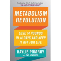 Metabolism Revolution: Lose 14 Pounds in 14 Days and Keep It Off for Life by Haylie Pomroy, 9780062691620