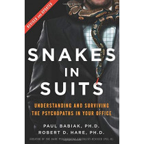 Snakes in Suits, Revised Edition: Understanding and Surviving the Psychopaths in Your Office by Paul Babiak, 9780062697547