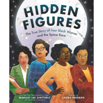 Hidden Figures: The True Story of Four Black Women and the Space Race by Margot Lee Shetterly, 9780062742469