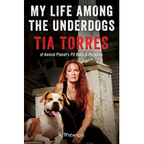 My Life Among the Underdogs: A Memoir by Tia Torres, 9780062797872