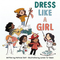 Dress Like a Girl by Patricia Toht, 9780062798923