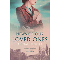 News of Our Loved Ones: A Novel by Abigail DeWitt, 9780062834744