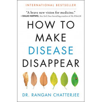How to Make Disease Disappear by Rangan Chatterjee, 9780062846334