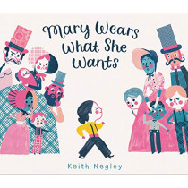 Mary Wears What She Wants by Keith Negley, 9780062846792