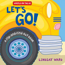 Let's Go!: A Flip-and-Find-Out Book by Lindsay Ward, 9780062868633