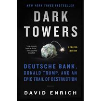 Dark Towers: Deutsche Bank, Donald Trump, and an Epic Trail of Destruction by David Enrich, 9780062878830