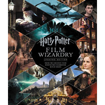 Harry Potter Film Wizardry: The Updated Edition: From the Creative Team Behind the Celebrated Movie Series by Brian Sibley, 9780062878946
