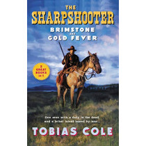 The Sharpshooter: Brimstone and Gold Fever by Tobias Cole, 9780062880796