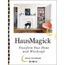 Hausmagick: Transform Your Home with Witchcraft by Erica Feldmann, 9780062906151