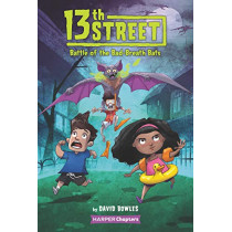 13th Street #1: Battle of the Bad-Breath Bats by David Bowles, 9780062947796