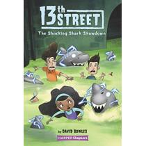 13th Street #4: The Shocking Shark Showdown (HarperChapters) by Bowles, David, 9780062947888