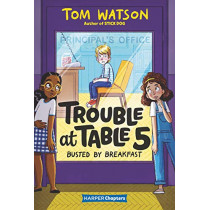 Trouble at Table 5 #2: Busted by Breakfast by Tom Watson, 9780062953438