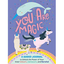 You Are Magic: A Guided Journal to Unlock the Power of Your Inner Unicorn, Llamacorn, and Narwhal by Tracey West, 9780062977137