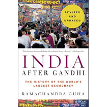 India After Gandhi: The History of the World's Largest Democracy by Ramachandra Guha, 9780062978066