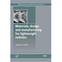 Materials, Design and Manufacturing for Lightweight Vehicles by P. K. Mallick, 9780081014363