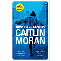 How to be Famous by Caitlin Moran, 9780091948993
