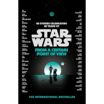 Star Wars: From a Certain Point of View by Various Authors, 9780099542698