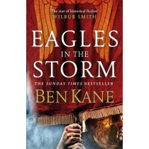 Eagles in the Storm by Ben Kane, 9780099580737