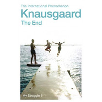 The End: My Struggle Book 6 by Karl Ove Knausgaard, 9780099590194