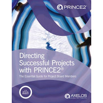 Directing successful projects with PRINCE2: the essential guide for project board members by AXELOS, 9780113315727