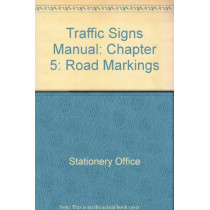 Traffic Signs Manual: Chapter 5: Road Markings by Stationery Office, 9780115524790