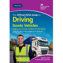 The official DVSA guide to driving goods vehicles by Driver and Vehicle Standards Agency, 9780115537462