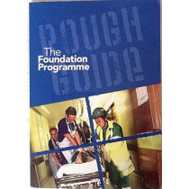 The Rough Guide to the Foundation Programme by Carrie G. Moore, 9780117037809