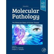 Molecular Pathology: The Molecular Basis of Human Disease by William B. Coleman, 9780128027615