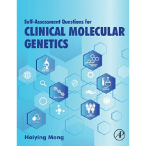 Self-assessment Questions for Clinical Molecular Genetics by Haiying Meng, 9780128099674
