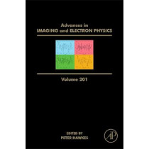 Advances in Imaging and Electron Physics: Volume 198 by Peter W. Hawkes, 9780128120897