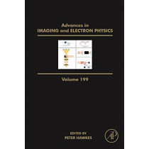 Advances in Imaging and Electron Physics: Volume 198 by Peter W. Hawkes, 9780128120910