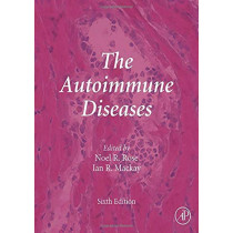 The Autoimmune Diseases by Noel R. Rose, 9780128121023