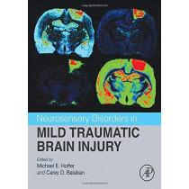 Neurosensory Disorders in Mild Traumatic Brain Injury by Michael Hoffer, 9780128123447