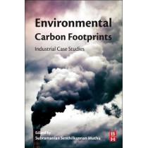 Environmental Carbon Footprints: Industrial Case Studies by Subramanian Senthilkannan Muthu, 9780128128497
