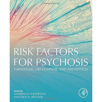 Risk Factors for Psychosis: Paradigms, Mechanisms, and Prevention by Andrew Thompson, 9780128132012