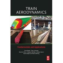 Train Aerodynamics: Fundamentals and Applications by Chris Baker, 9780128133101